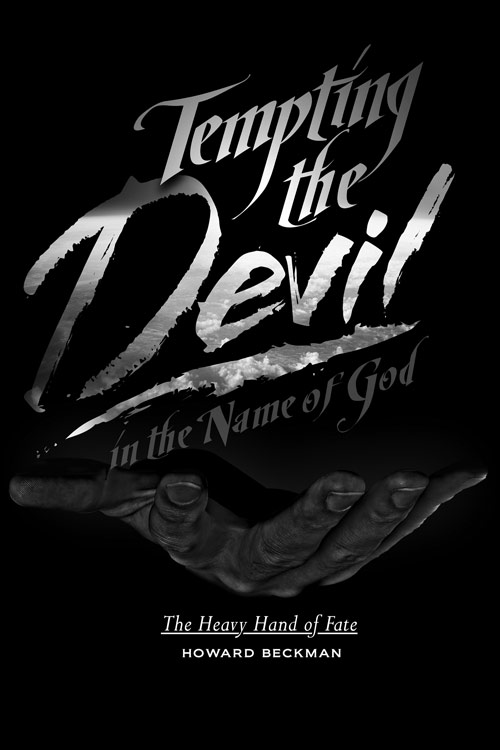 Tempting the Devil in the Name of God…The Heavy Hand of Fate